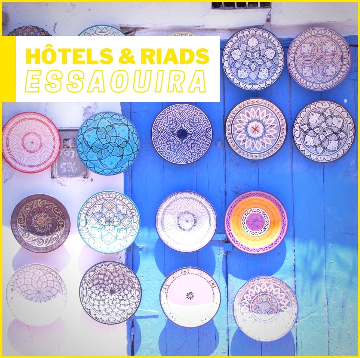 Hôtels et Riads à Essaouira