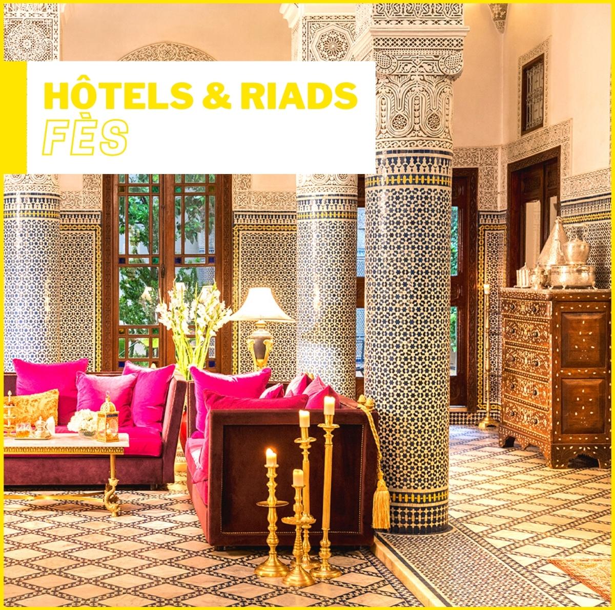 Hôtels et Riads à Fès